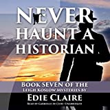 Never Haunt a Historian  (Leigh Koslow Mysteries, Book 7)
