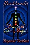 Buckland's Practical Color Magick (0982726392) by Buckland, Raymond