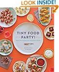 Tiny Food Party!: Bite-Size Recipes f...