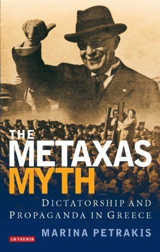 the-metaxas-myth-dictatorship-and-propaganda-in-greece-by-petrakis-marina-2011-paperback