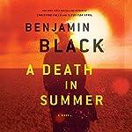 A Death in Summer: A Novel | Benjamin Black