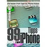 """99 Tipps zum iPhone - F�r mehr Erfolg mit dem iPhonevon """"Wilfred Lindo"""""""