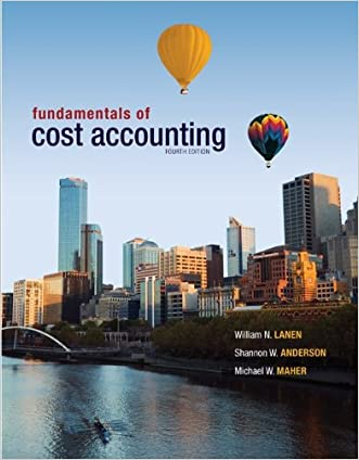 Fundamentals of Cost Accounting, 4th Edition written by William Lanen