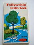Fellowship with God, (0801059097) by Meyer, F. B