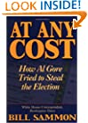 At Any Cost: How Al Gore Tried to Steal the Election