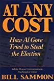 At Any Cost: How Al Gore Tried to Steal the Election (0895262274) by Bill Sammon