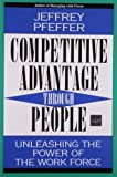 img - for Competitive Advantage Through People: Unleashing the Power of the Work Force by Pfeffer, Jeffrey (1996) Paperback book / textbook / text book