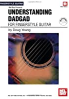 Understanding Dadgad: For Fingerstyle Guitar