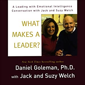 What Makes a Leader? | [Daniel Goleman, Jack Welch, Suzy Welch]