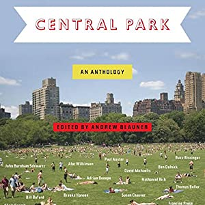Central Park: An Anthology | [Andrew Blauner (editor)]