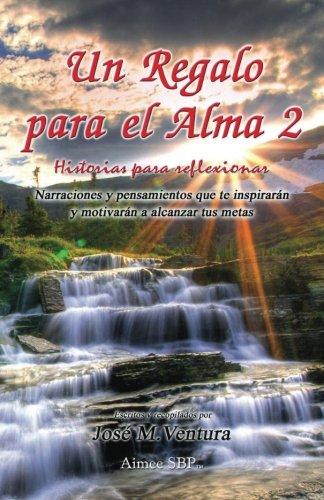 Un Regalo para el Alma 2: Historias para Reflexionar: Volume 2