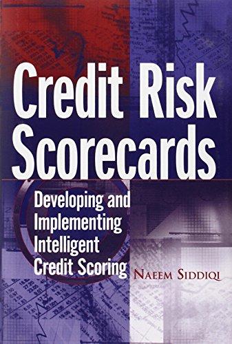 Credit Risk Scorecards: Developing and Implementing Intelligent Credit Scoring PDF