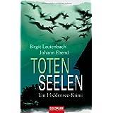 """Totenseelen: Band 2 - Ein Hiddensee-Krimivon """"Birgit Lautenbach"""""""