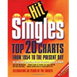 Hit Singles: Top 20 Charts from 1954 to the Present Day (US and UK) (Hit Singles)by Dave Acaleer