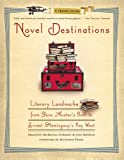 img - for Novel Destinations: Literary Landmarks From Jane Austen's Bath to Ernest Hemingway's Key West book / textbook / text book