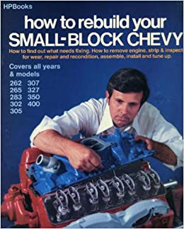How To Rebuild Your Small-block Chevy - Covers All Years & Models 262