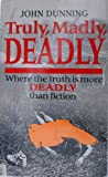 Truly, Madly, Deadly. The Omnibus (0099193213) by Dunning, John