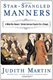 Star-Spangled Manners: In Which Miss Manners Defends American Etiquette (For a Change) (0393325016) by Martin, Judith