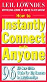 img - for By Leil Lowndes - How to Instantly Connect with Anyone: 96 All-New Little Tricks for Big Success in Relationships (1st Edition) (3.7.2009) book / textbook / text book