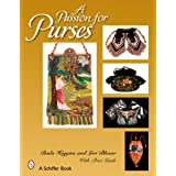 A Passion for Purses: 1600-2005 ~ Paula Higgins