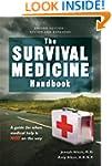 The Survival Medicine Handbook:  A gu...