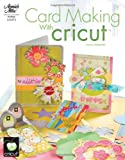 Card Making with Cricut (Annie's Attic: Paper Crafts)