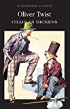 Charles Dickens Oliver Twist (Wordsworth Classics)