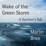 img - for Wake of the Green Storm: A Survivor's Tale book / textbook / text book