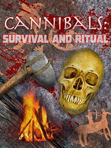 Cannibals: Survival and Ritual
