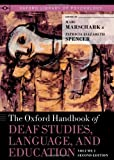 img - for The Oxford Handbook of Deaf Studies, Language, and Education, Volume 1 (Oxford Library of Psychology) book / textbook / text book