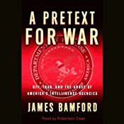 A Pretext for War: 9/11, Iraq, and the Abuse of America's Intelligence Agencies | [James Bamford]