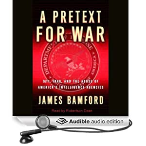 A Pretext for War: 9/11, Iraq, and the Abuse of America's Intelligence Agencies (Unabridged)