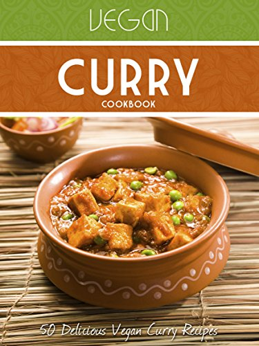 Vegan Curry Cookbook: 50 Delicious Vegan Curry Recipes (Veganized Recipes Book 12) by Veganized