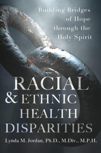 Racial & Ethnic Health Disparities: Building Bridges of Hope through the Holy Spirit