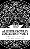 Aleister Crowley Collection Vol. 1 - The Book of the Law, The Book of Lies and Diary of a Drug Fiend (Illustrated) (The Aleister Crowley Collection)