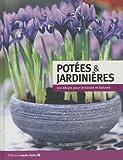 echange, troc Marie Claire - Potées et jardinières : 100 décors pour terrasses et balcons