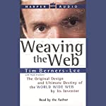 Weaving the Web: The Original Design and Ultimate Destiny of the World Wide Web | Tim Berners-Lee