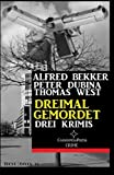 img - for Dreimal gemordet: Drei Krimis (German Edition) book / textbook / text book