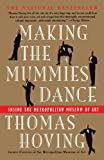 img - for Making the Mummies Dance : Inside the Metropolitan Museum of Art book / textbook / text book