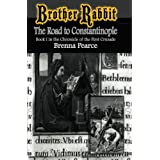 Brother Rabbit: The Road to Constantinopleby Brenna Pearce