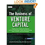 The Business of Venture Capital: Insights from Leading Practitioners on the Art of Raising a Fund, Deal Structuring...