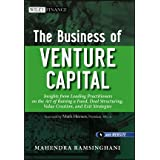 The Business of Venture Capital: Insights from Leading Practitioners on the Art of Raising a Fund, Deal Structuring, Value Creation, and Exit Strategies ~ Mahendra Ramsinghani