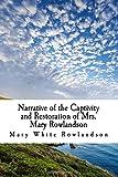 Narrative of the Captivity and Restoration of Mrs. Mary Rowlandson