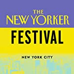 The New Yorker Festival: Medical Breakthroughs: The New Frontier | J. Michael Bishop,Daniel Callahan,Eric Kandel,more