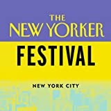 The New Yorker Festival: Andrea Lee and T. Coraghessan Boyle