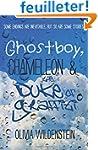 Ghostboy, Chameleon & the Duke of Gra...