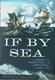 img - for If By Sea The Forging of the American Navy - From the Revolution to the War of 1 book / textbook / text book