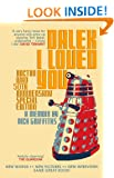 Dalek I Loved You: Doctor Who 50th Anniversary Special Edition