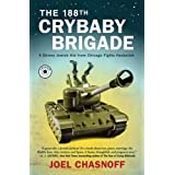 The 188th Crybaby Brigade: A Skinny Jewish Kid from Chicago Fights Hezbollah--A Memoir ~ Joel Chasnoff