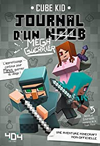 Journal D Un Noob Mega Guerrier Tome 3 Minecraft Babelio